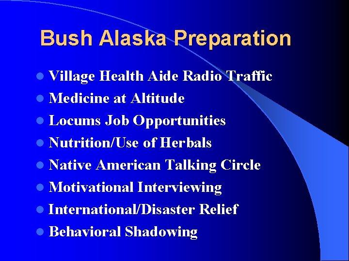 Bush Alaska Preparation l Village Health Aide Radio Traffic l Medicine at Altitude l
