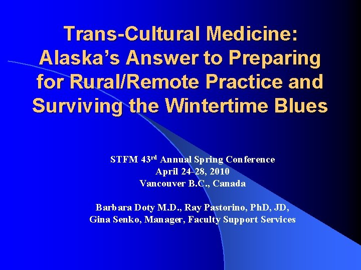 Trans-Cultural Medicine: Alaska's Answer to Preparing for Rural/Remote Practice and Surviving the Wintertime Blues