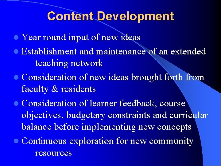 Content Development l Year round input of new ideas l Establishment and maintenance of