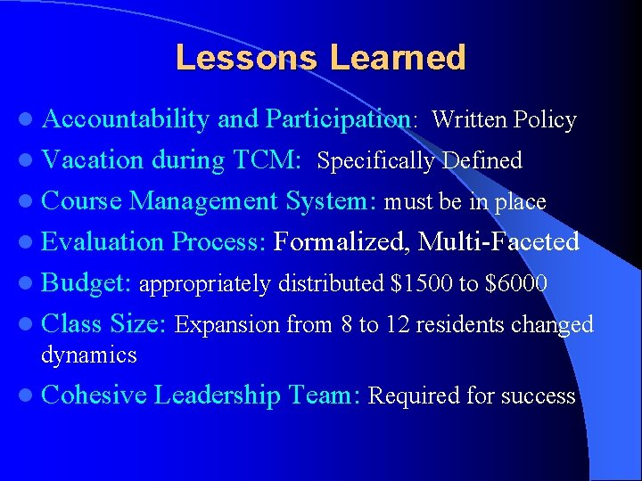 Lessons Learned l Accountability and Participation: Written Policy l Vacation during TCM: Specifically Defined