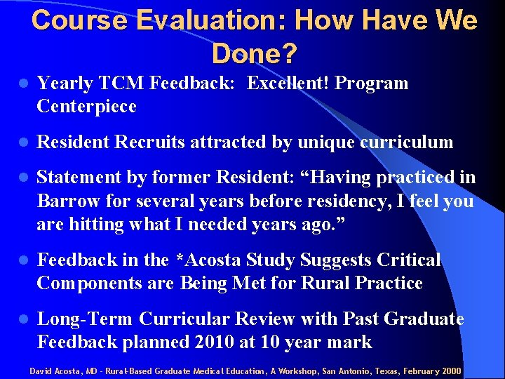 Course Evaluation: How Have We Done? l Yearly TCM Feedback: Excellent! Program Centerpiece l
