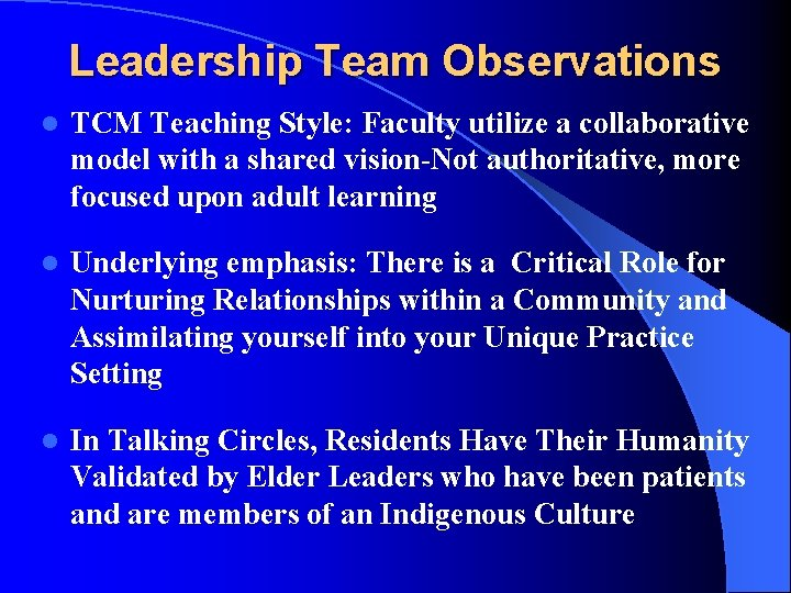 Leadership Team Observations l TCM Teaching Style: Faculty utilize a collaborative model with a