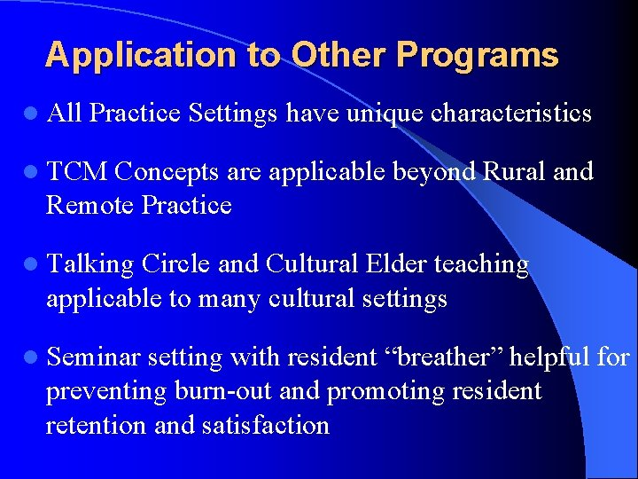 Application to Other Programs l All Practice Settings have unique characteristics l TCM Concepts