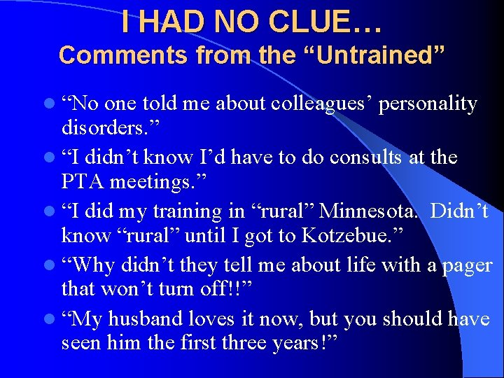 """I HAD NO CLUE… Comments from the """"Untrained"""" l """"No one told me about"""