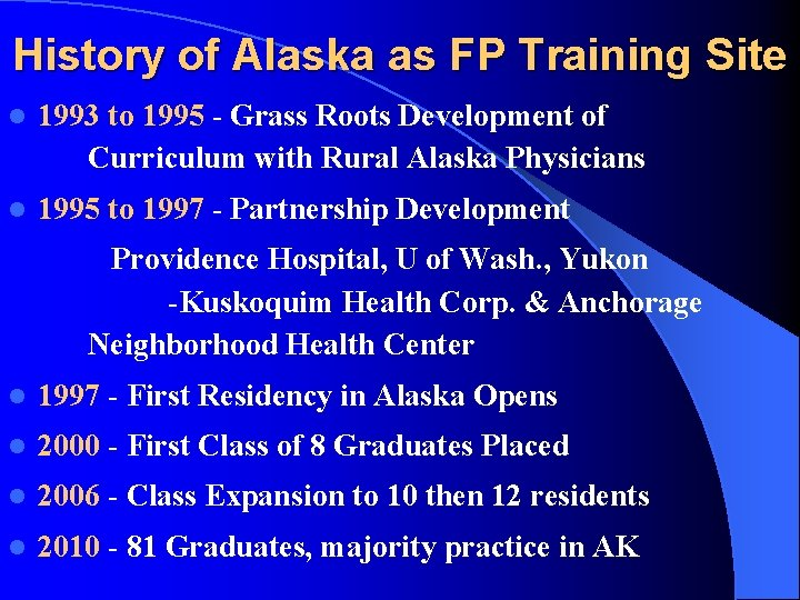 History of Alaska as FP Training Site l 1993 to 1995 - Grass Roots