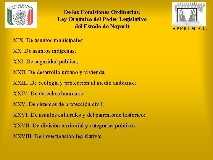 De las Comisiones Ordinarias. Ley Orgánica del Poder Legislativo del Estado de Nayarit XIX.