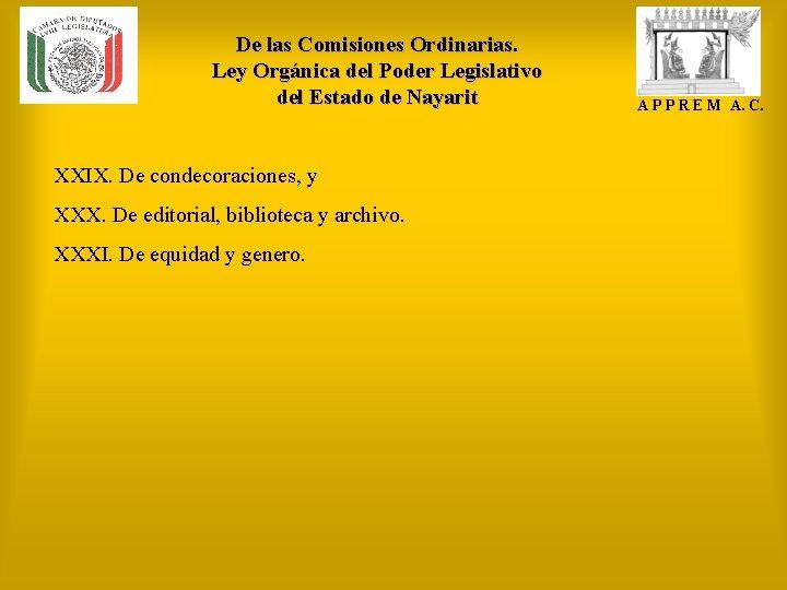 De las Comisiones Ordinarias. Ley Orgánica del Poder Legislativo del Estado de Nayarit XXIX.
