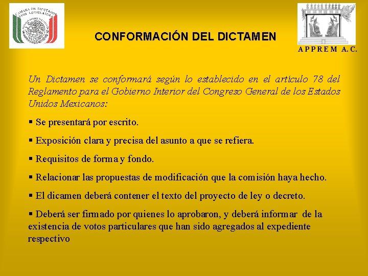 CONFORMACIÓN DEL DICTAMEN A P P R E M A. C. Un Dictamen se