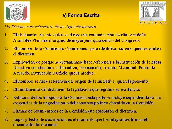 a) Forma Escrita Un Dictamen se estructura de la siguiente manera: A P P