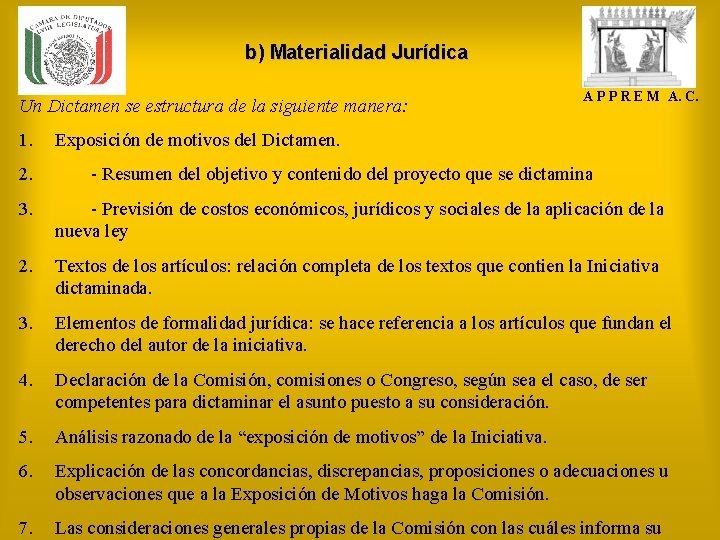 b) Materialidad Jurídica Un Dictamen se estructura de la siguiente manera: 1. 2. A