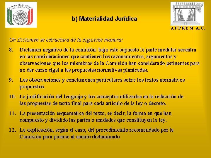 b) Materialidad Jurídica A P P R E M A. C. Un Dictamen se