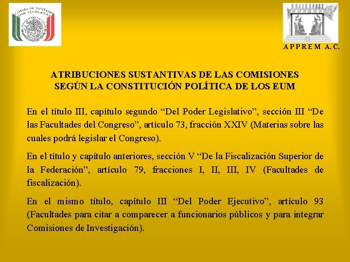 A P P R E M A. C. ATRIBUCIONES SUSTANTIVAS DE LAS COMISIONES SEGÚN