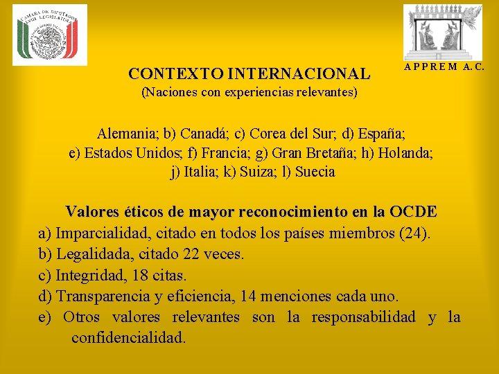 CONTEXTO INTERNACIONAL A P P R E M A. C. (Naciones con experiencias relevantes)