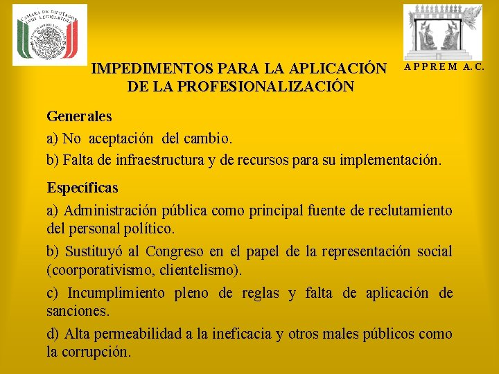 IMPEDIMENTOS PARA LA APLICACIÓN DE LA PROFESIONALIZACIÓN A P P R E M A.