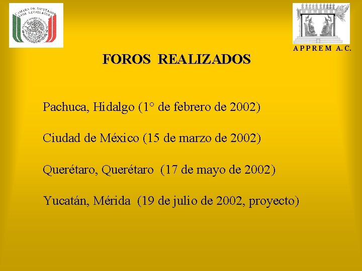 FOROS REALIZADOS A P P R E M A. C. Pachuca, Hidalgo (1° de