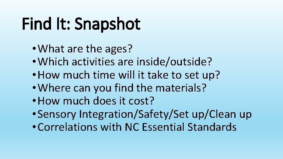 Find It: Snapshot • What are the ages? • Which activities are inside/outside? •