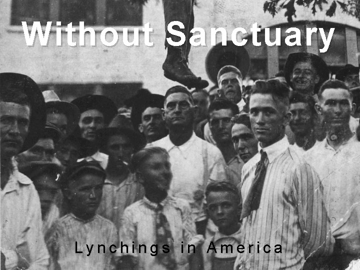 Without Sanctuary Lynchings in America