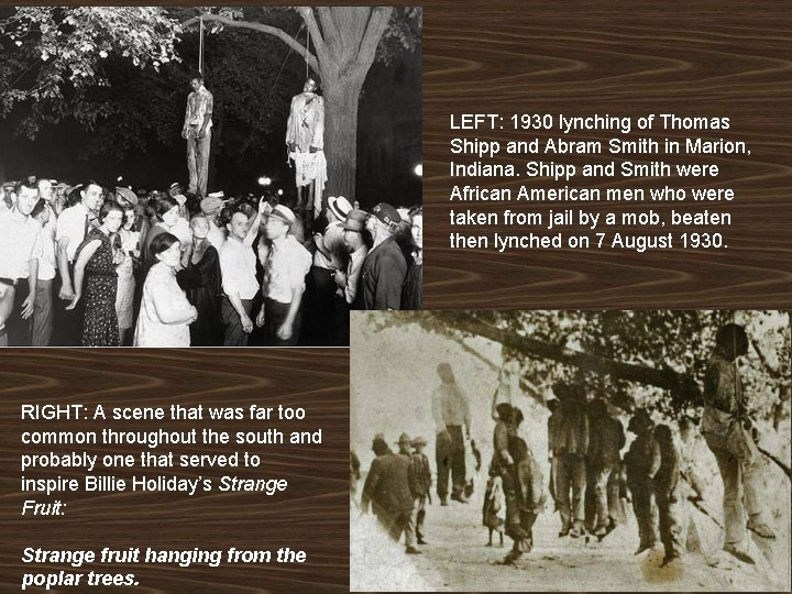 LEFT: 1930 lynching of Thomas Shipp and Abram Smith in Marion, Indiana. Shipp and