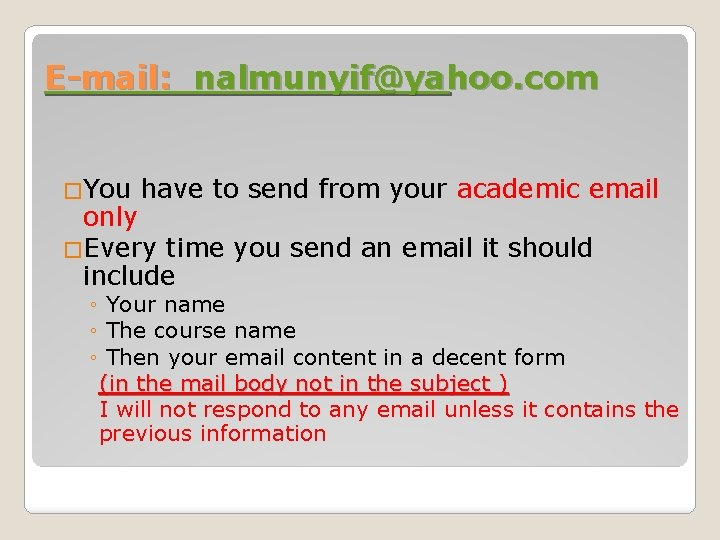 E-mail: nalmunyif@yahoo. com �You have to send from your academic email only �Every time