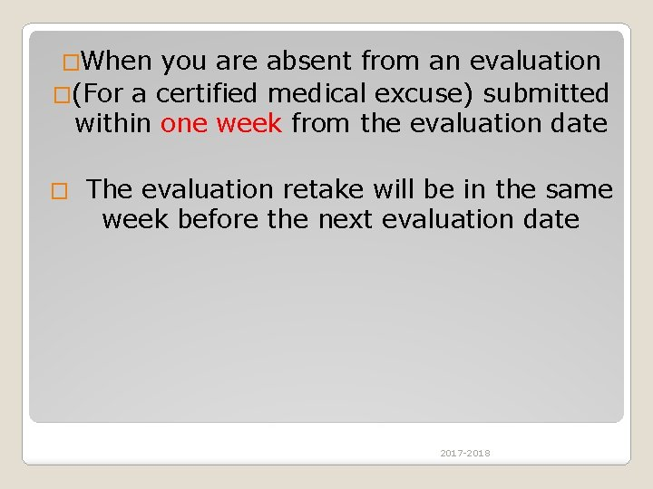 �When you are absent from an evaluation �(For a certified medical excuse) submitted within