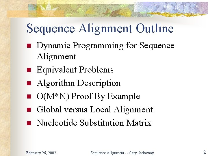 Sequence Alignment Outline n n n Dynamic Programming for Sequence Alignment Equivalent Problems Algorithm
