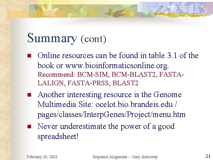 Summary (cont) n Online resources can be found in table 3. 1 of the