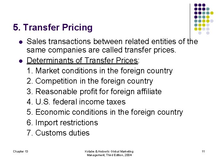 5. Transfer Pricing l l Sales transactions between related entities of the same companies