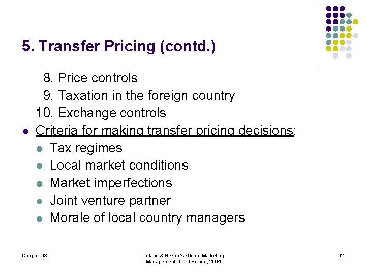 5. Transfer Pricing (contd. ) l 8. Price controls 9. Taxation in the foreign