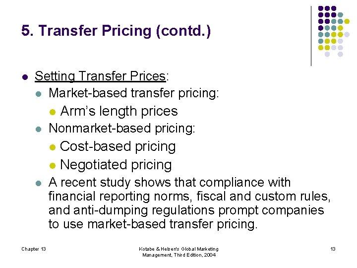 5. Transfer Pricing (contd. ) l Setting Transfer Prices: l Market-based transfer pricing: l