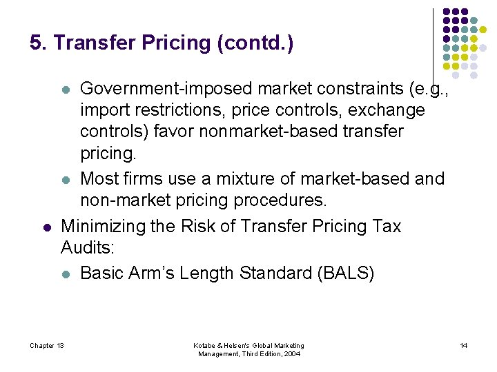 5. Transfer Pricing (contd. ) Government-imposed market constraints (e. g. , import restrictions, price