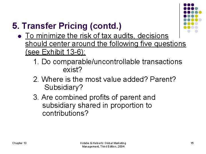 5. Transfer Pricing (contd. ) l To minimize the risk of tax audits, decisions