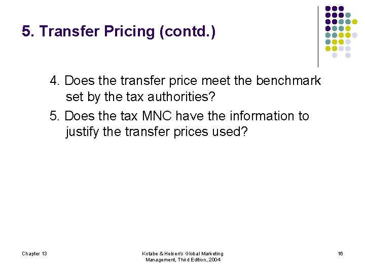 5. Transfer Pricing (contd. ) 4. Does the transfer price meet the benchmark set