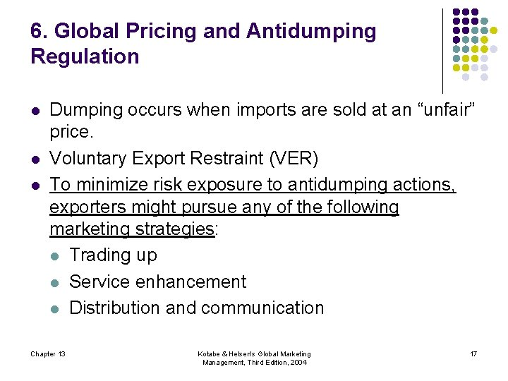6. Global Pricing and Antidumping Regulation l l l Dumping occurs when imports are