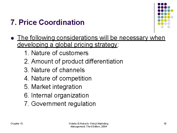 7. Price Coordination l The following considerations will be necessary when developing a global