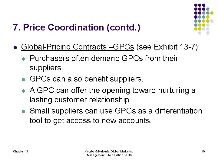 7. Price Coordination (contd. ) l Global-Pricing Contracts –GPCs (see Exhibit 13 -7): l