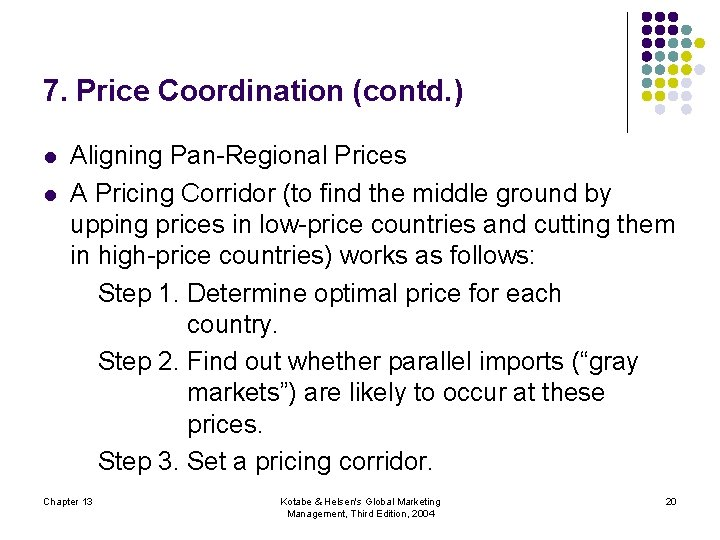7. Price Coordination (contd. ) l l Aligning Pan-Regional Prices A Pricing Corridor (to
