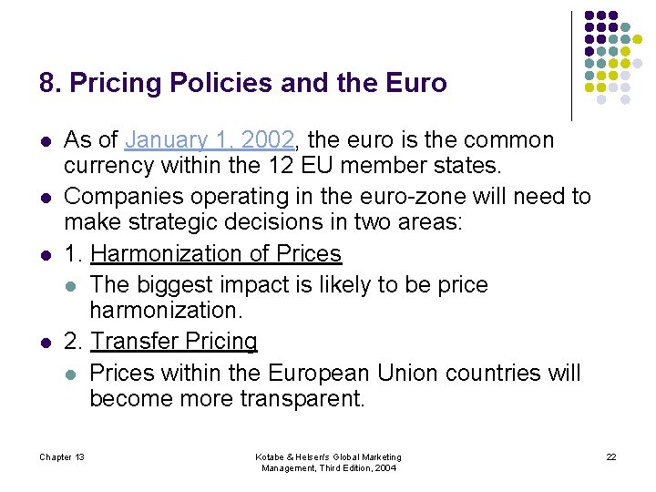 8. Pricing Policies and the Euro l l As of January 1, 2002, the