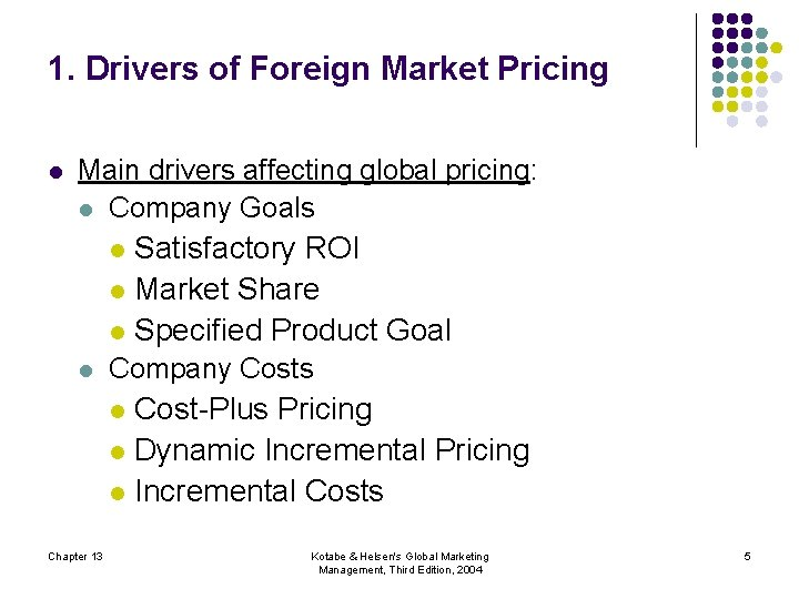 1. Drivers of Foreign Market Pricing l Main drivers affecting global pricing: l Company