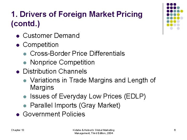 1. Drivers of Foreign Market Pricing (contd. ) l l Customer Demand Competition l