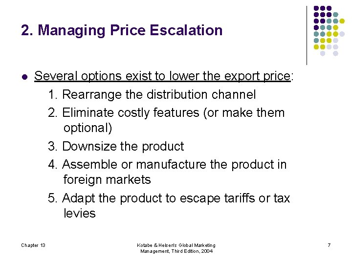 2. Managing Price Escalation l Several options exist to lower the export price: 1.