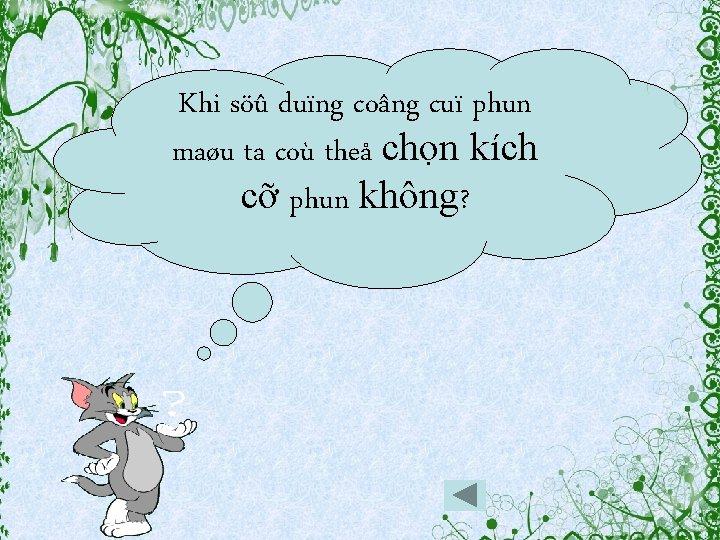 Khi söû duïng coâng cuï phun maøu ta coù theå chọn kích cỡ phun