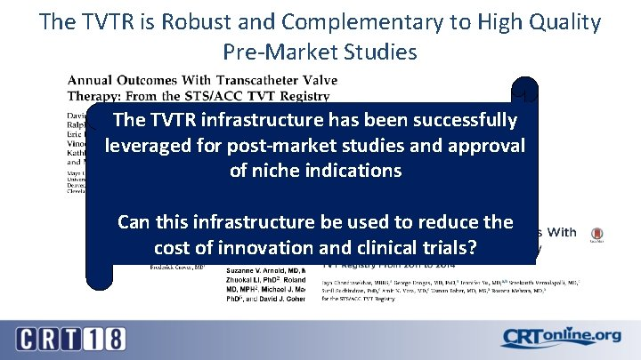 The TVTR is Robust and Complementary to High Quality Pre-Market Studies The TVTR infrastructure
