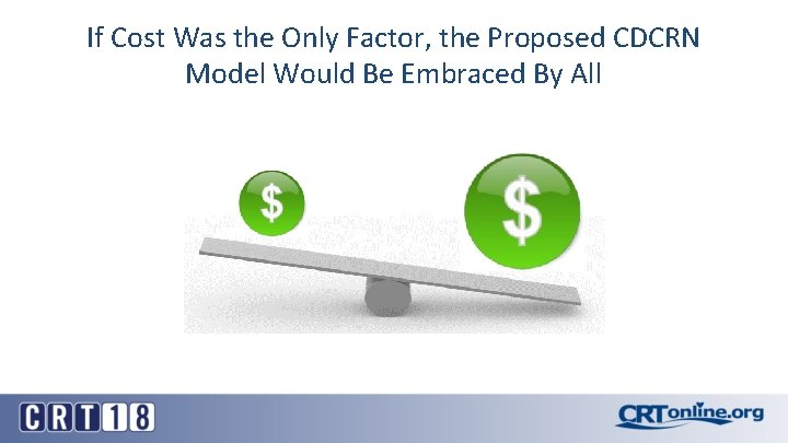 If Cost Was the Only Factor, the Proposed CDCRN Model Would Be Embraced By
