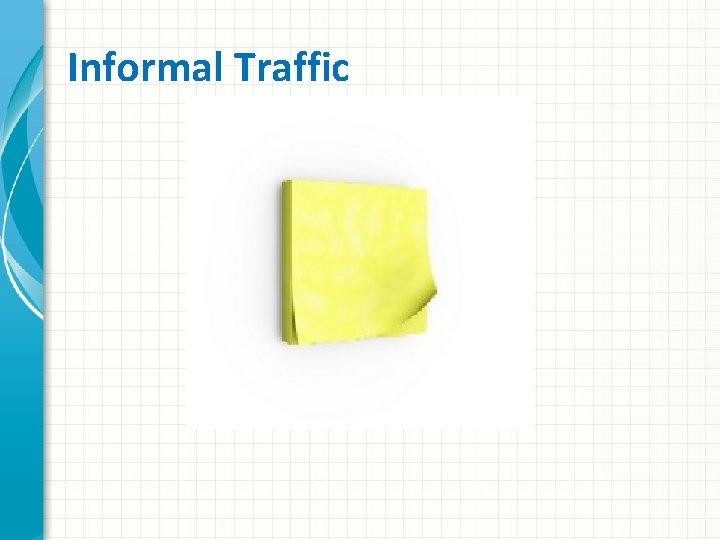 Informal Traffic