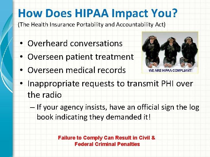 How Does HIPAA Impact You? (The Health Insurance Portability and Accountability Act) • •
