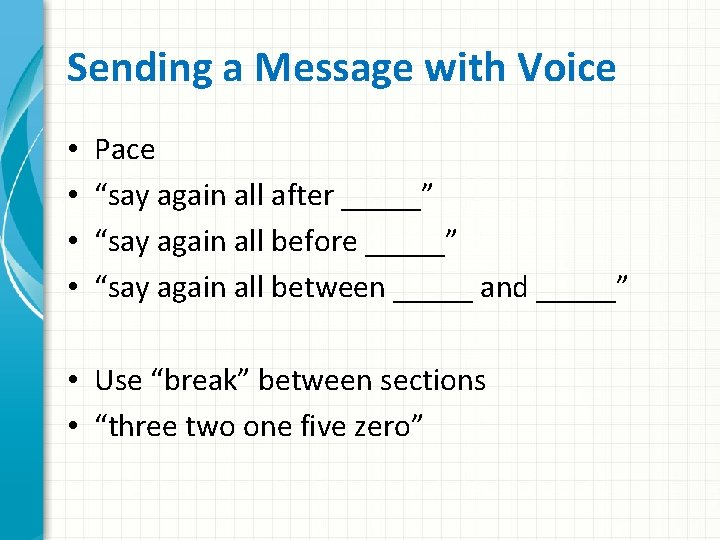 """Sending a Message with Voice • • Pace """"say again all after _____"""" """"say"""