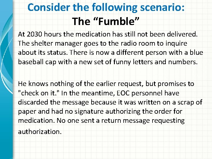 """Consider the following scenario: The """"Fumble"""" At 2030 hours the medication has still not"""