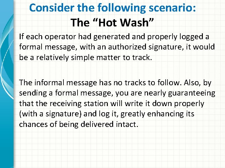 """Consider the following scenario: The """"Hot Wash"""" If each operator had generated and properly"""