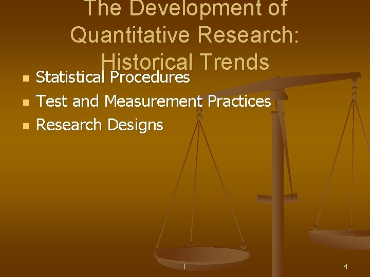 n n n The Development of Quantitative Research: Historical Trends Statistical Procedures Test and