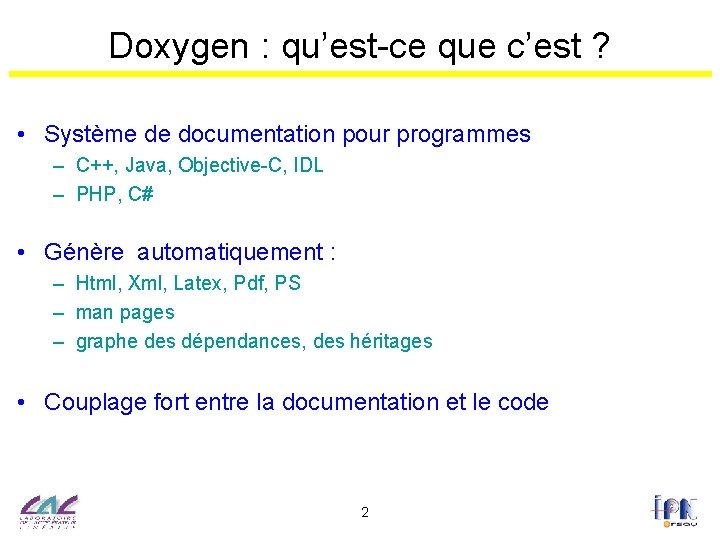 Doxygen : qu'est-ce que c'est ? • Système de documentation pour programmes – C++,